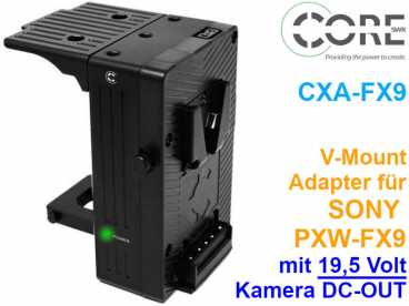 V-Mount Akkuadapter CORE SWX CXA-FX9 | Stromversorgung SONY PXW-FX9 mit 2x D-TAP OUT